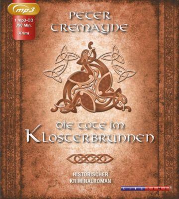 Die Tote im Klosterbrunnen, 1 MP3-CD, Peter Tremayne