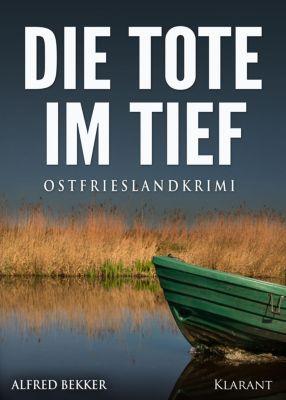 Die Tote im Tief. Ostfrieslandkrimi, Alfred Bekker