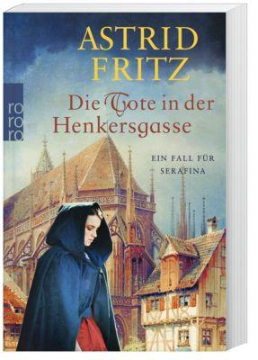 Die Tote in der Henkersgasse - Astrid Fritz |
