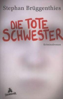 Die tote Schwester - Stephan Brüggenthies pdf epub