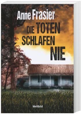 Die Toten schlafen nie, Anne Frasier