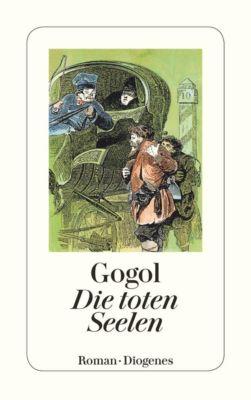 Die toten Seelen - Nikolai Wassiljewitsch Gogol |
