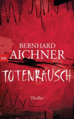 Die Totenfrau-Trilogie: Totenrausch, Bernhard Aichner