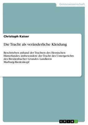 Die Tracht als veränderliche Kleidung, Christoph Kaiser