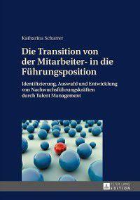 Die Transition von der Mitarbeiter- in die Fuehrungsposition, Katharina Scharrer