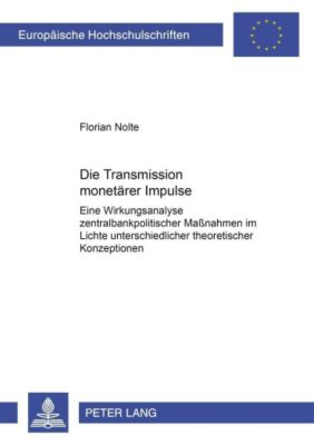 Die Transmission monetärer Impulse, Florian Nolte