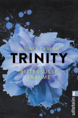 Die Trinity-Serie: Trinity - Bittersüsse Träume, Audrey Carlan