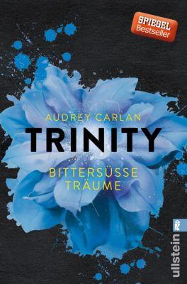 Die Trinity-Serie: Trinity - Bittersüße Träume, Audrey Carlan