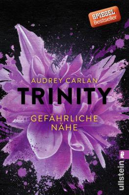 Die Trinity-Serie: Trinity - Gefährliche Nähe, Audrey Carlan