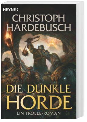 Die Trolle Band 5: Die dunkle Horde, Christoph Hardebusch