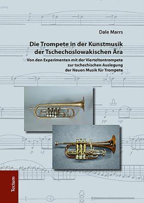 Die Trompete in der Kunstmusik der Tschechoslowakischen Ära, Dale Marrs