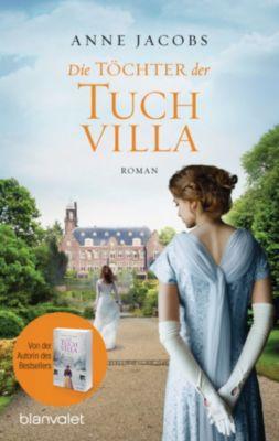 Die Tuchvilla-Saga: Die Töchter der Tuchvilla, Anne Jacobs