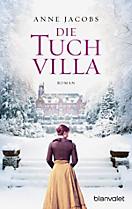 Die Tuchvilla-Saga: Die Tuchvilla, Anne Jacobs