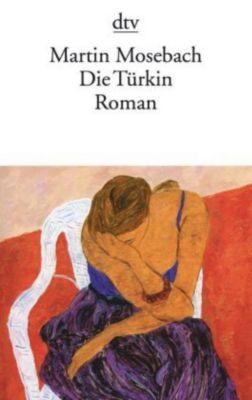 Die Türkin, Martin Mosebach