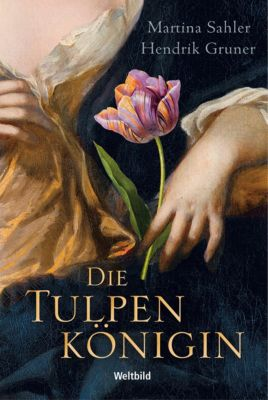 Die Tulpenkönigin, Martina Sahler, HENDRIK GRUNER