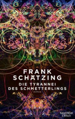 Die Tyrannei des Schmetterlings, Frank Schätzing