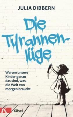 Die Tyrannenlüge - Julia Dibbern |