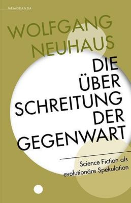 Die Überschreitung der Gegenwart, Wolfgang Neuhaus