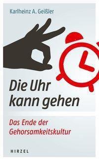 Die Uhr kann gehen - Karlheinz A. Geißler |