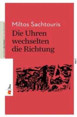 Die Uhren wechselten die Richtung - Miltos Sachtouris |