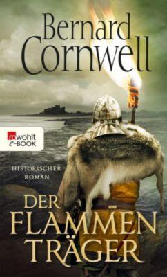 Die Uhtred-Saga: Der Flammenträger, Bernard Cornwell