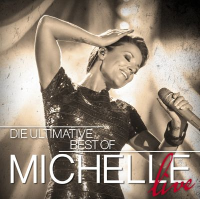 Die Ultimative Best Of - Live, Michelle