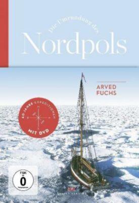 Die Umrundung des Nordpols, m. DVD, Arved Fuchs
