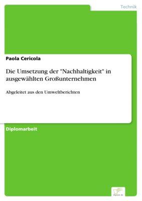 Die Umsetzung der Nachhaltigkeit in ausgewählten Großunternehmen, Paola Cericola