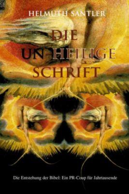 Die Un-Heilige Schrift, Helmuth Santler