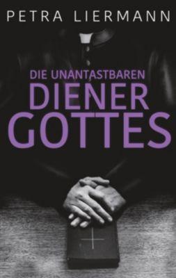 Die unantastbaren Diener Gottes, Petra Liermann