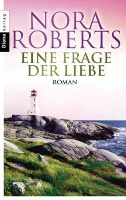 Die Unendlichkeit der Liebe: Eine Frage der Liebe, Nora Roberts