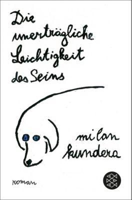 Die unerträgliche Leichtigkeit des Seins - Milan Kundera |
