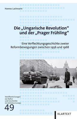 Die Ungarische Revolution und der Prager Frühling, Hannes Lachmann