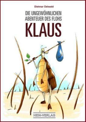 Die ungewöhnlichen Abenteuer des Flohs Klaus - Dietmar Ostwald |