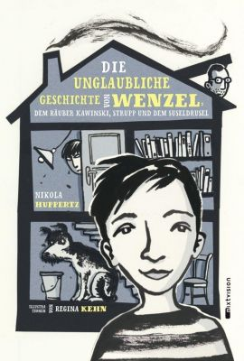 Die unglaubliche Geschichte von Wenzel, dem Räuber Kawinski, Strupp und dem Suseldrusel, Nikola Huppertz