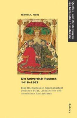 Die Universität Rostock 1418-1563, Marko A. Pluns