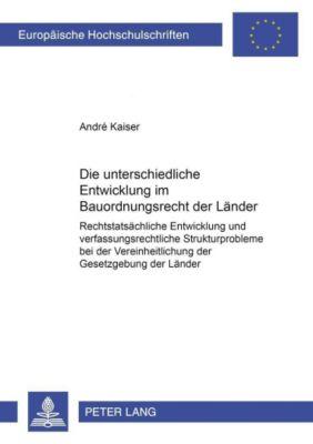 Die unterschiedliche Entwicklung im Bauordnungsrecht der Länder, André Kaiser