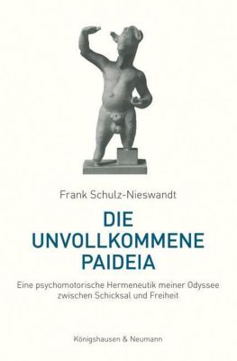 Die unvollkommene Paideia - Frank Schulz-Nieswandt  