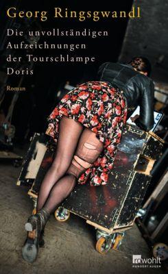 Die unvollständigen Aufzeichnungen der Tourschlampe Doris, Georg Ringsgwandl