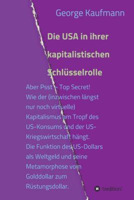 Die USA in ihrer kapitalistischen Schlüsselrolle, George Kaufmann