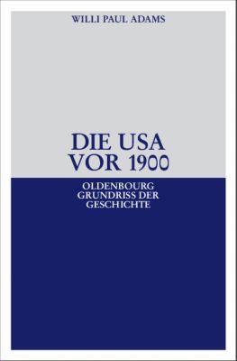 Die USA vor 1900, Willi P. Adams