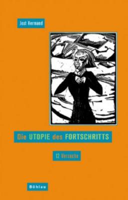 Die Utopie des Fortschritts, Jost Hermand
