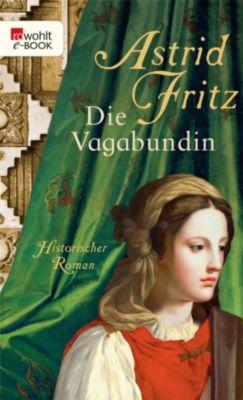 Die Vagabundin, Astrid Fritz