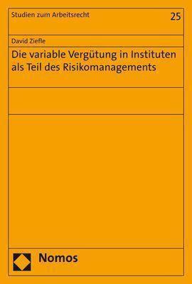 Die variable Vergütung in Instituten als Teil des Risikomanagements, David Ziefle