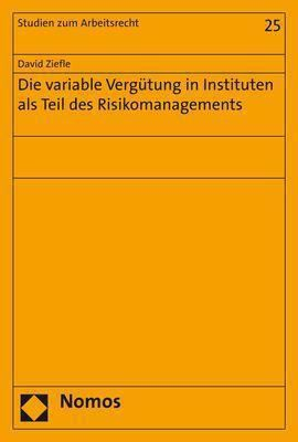 Die variable Vergütung in Instituten als Teil des Risikomanagements, David Ziefle