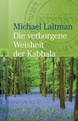 Die verborgene Weisheit der Kabbala, Michael Laitman