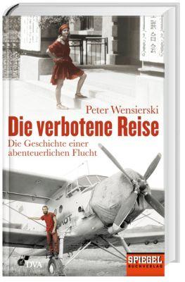 Die verbotene Reise, Peter Wensierski