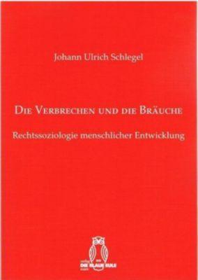Die Verbrechen und die Bräuche - Johann Ulrich Schlegel  