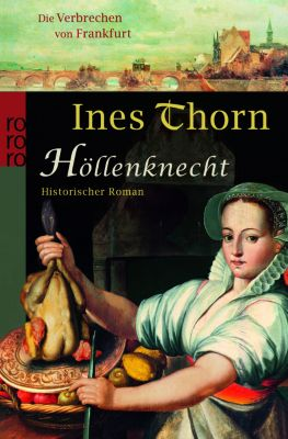 Die Verbrechen von Frankfurt Band 2: Höllenknecht, Ines Thorn