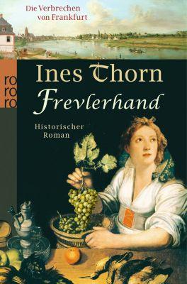 Die Verbrechen von Frankfurt Band 4: Frevlerhand - Ines Thorn pdf epub